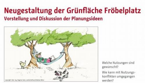 Vorstellung und Diskussion der Planungsideen, Neugestaltung der Grünfläche Fröbelplatz