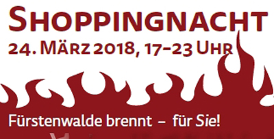 9. Fürstenwalder Shoppingnacht am 24. März 2018 um 17-23 Uhr